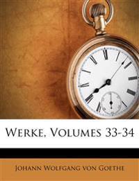 Werke, Volumes 33-34