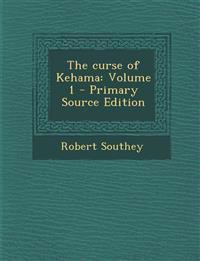 The curse of Kehama: Volume 1