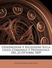 Osservazioni E Riflessioni Sulla Legge Comunale E Provinciale: Del 23 Ottobre 1859