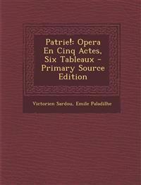 Patrie!: Opera En Cinq Actes, Six Tableaux