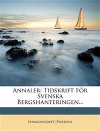 Annaler: Tidskrift För Svenska Bergshanteringen...
