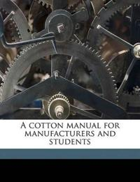 A cotton manual for manufacturers and students