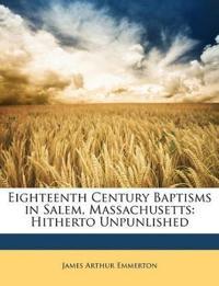 Eighteenth Century Baptisms in Salem, Massachusetts: Hitherto Unpunlished