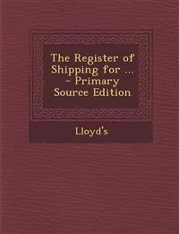 The Register of Shipping for ... - Primary Source Edition
