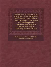 Directory of the City of Kingston, with Villages of Barriefield, Portsmouth and Cataraqui, and Towns of Gananoque and Napanee, for 1873-74. Volume 187