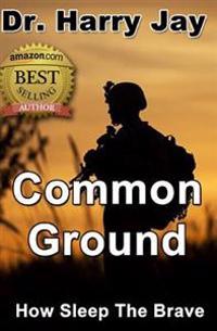Common Ground: How Sleep the Brave