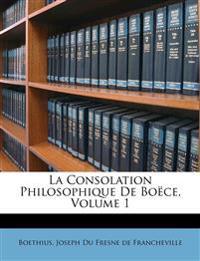 La Consolation Philosophique De Boëce, Volume 1