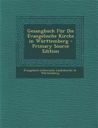 Gesangbuch Für Die Evangelische Kirche in Württemberg