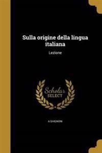 ITA-SULLA ORIGINE DELLA LINGUA