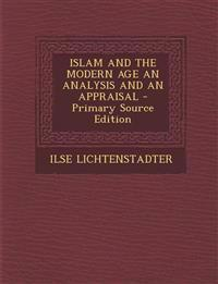 ISLAM AND THE MODERN AGE AN ANALYSIS AND AN APPRAISAL