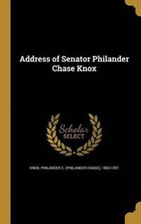 ADDRESS OF SENATOR PHILANDER C