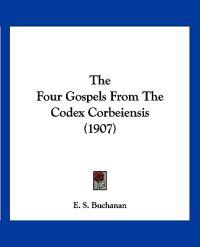 The Four Gospels from the Codex Corbeiensis