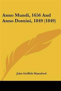 Anno Mundi, 1656 and Anno Domini, 1849