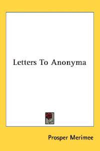 Letters to Anonyma