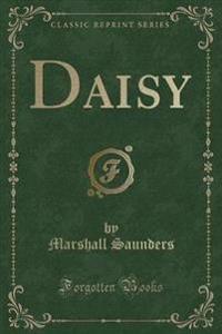 Daisy (Classic Reprint)