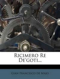 Ricimero Re De'goti...