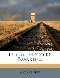 Le +++++ Histoire Bavarde...