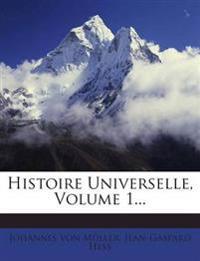 Histoire Universelle, Volume 1...