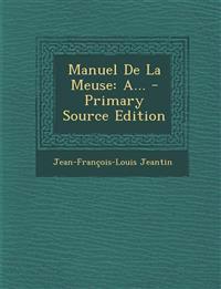 Manuel De La Meuse: A... - Primary Source Edition