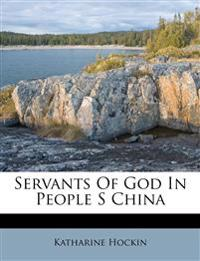 Servants Of God In People S China
