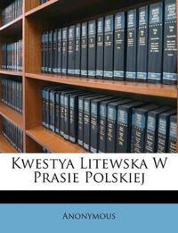 Kwestya Litewska W Prasie Polskiej
