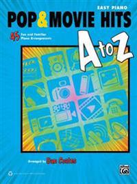 Pop & Movie Hits A to Z: Easy Piano: 45 Fun and Familiar Piano Arrangements