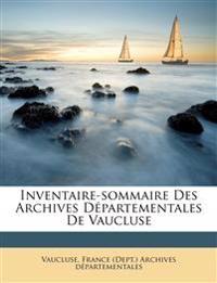 Inventaire-sommaire des Archives départementales de Vaucluse
