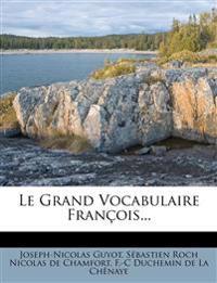 Le Grand Vocabulaire François...