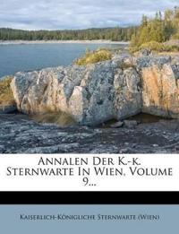 Annalen Der K.-k. Sternwarte In Wien, Volume 9...