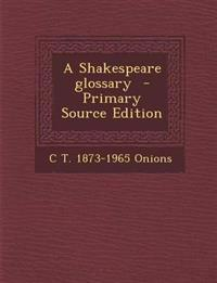 A Shakespeare glossary  - Primary Source Edition