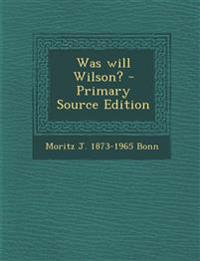 Was Will Wilson? - Primary Source Edition