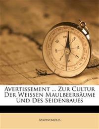 Avertissement ... Zur Cultur Der Weißen Maulbeerbäume Und Des Seidenbaues