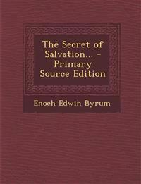 The Secret of Salvation...