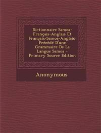 Dictionnaire Samoa-Français-Anglais Et Français-Samoa-Anglais: Précédé D'une Grammaire De La Langue Samoa - Primary Source Edition