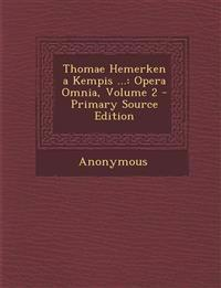 Thomae Hemerken a Kempis ...: Opera Omnia, Volume 2 - Primary Source Edition