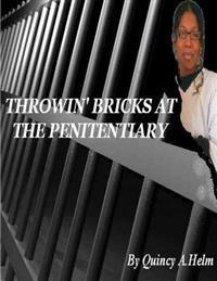 Throwin' Bricks at the Penitentiary
