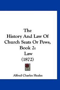 The History and Law of Church Seats or Pews, Book 2