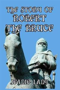 The Story of Robert the Bruce