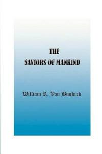 The Saviors of Mankind