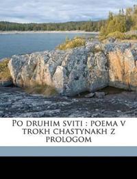 Po druhim sviti : poema v trokh chastynakh z prologom