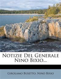Notizie Del Generale Nino Bixio...