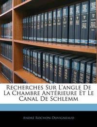 Recherches Sur L'angle De La Chambre Antérieure Et Le Canal De Schlemm
