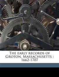 The early records of Groton, Massachusetts : 1662-1707