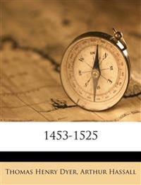 1453-1525