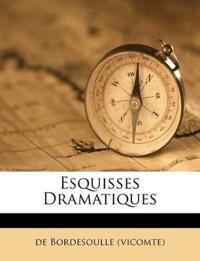 Esquisses Dramatiques