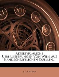 Alterthümliche Ueberlieferungen Von Wien Aus Handschriftlichen Quellen...