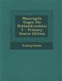 Massregeln Gegen Die Reblauskrankheit - Primary Source Edition