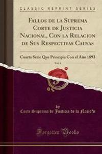 Fallos de la Suprema Corte de Justicia Nacional, Con la Relacion de Sus Respectivas Causas, Vol. 6