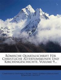 R Mische Quartalschrift Fur Christliche Altertumskunde Und Kirchengeschichte, Volume 9...