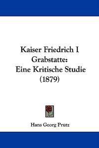Kaiser Friedrich I Grabstatte